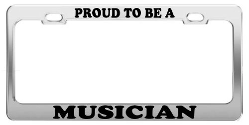 PROUD TO BE A MUSICIAN License Plate Frame Tag