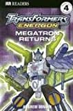 Transformers Energon: Megatron Returns (Dk Readers. Level 4)