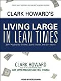 img - for Clark Howard's Living Large in Lean Times Unabridged CD edition book / textbook / text book