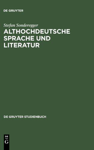 Althochdeutsche Sprache und Literatur: Eine Einführung in das älteste Deutsch. Darstellung und Grammatik (de Gruyter Studienbuch)
