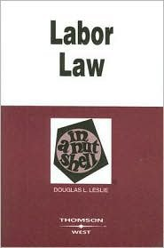 Labor Law in a Nutshell 5th (fifth) edition Text Only