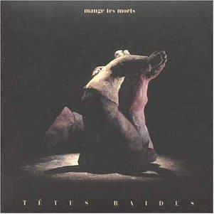 Tetes Raides – Mange tes morts (1991) [FLAC]