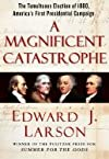Magnificent Catastrophe (07) by Larson, Edward J [Hardcover (2007)]