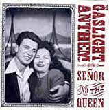 Gaslight Anthem Senor and the Queen
