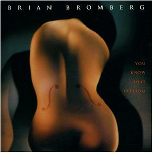 Brian Bromberg - You Know That Feeling - Zortam Music