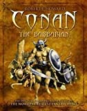 Conan the Barbarian - The Original, Unabridged Adventures of the Worlds Greatest Fantasy Hero