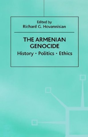 The Armenian Genocide: History, Politics, Ethics, Richard G. Hovannisian, ed.