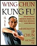 Wing Chun Kung Fu: Traditional Chines...