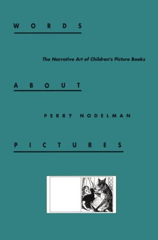 Words about Pictures: The Narrative Art of Children's Picture Books, Perry Nodelman