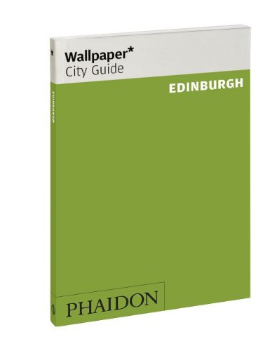 Wallpaper* City Guide Edinburgh (Wallpaper City Guides)