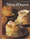 Hors d'Oeuvre (The Good Cook Techniques & Recipes) (0809429411) by Time-Life Books Editors
