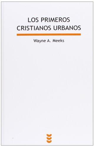 Los primeros cristianos urbanos: El mundo social del apóstol Pablo (Biblioteca de estudios bíblicos)