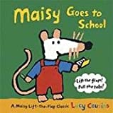 Maisy Goes to School: A Maisy Lift-the-Flap Classic