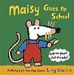 Maisy Goes to School: A Maisy Lift-th...