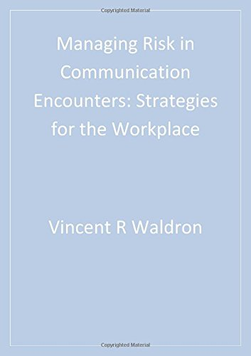 Managing Risk in Communication Encounters: Strategies for...