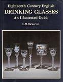 echange, troc L.M. Bickerton - Eighteenth Century English Drinking Glasses: An Illustrated Guide