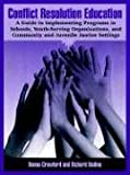 img - for Conflict Resolution Education: A Guide to Implementing Programs in Schools, Youth-Serving Organizations, and Community and Juvenile Justice Settings book / textbook / text book