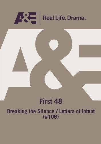 A&E — First 48: Breaking The Silence/ Letters Of Intent (#106)