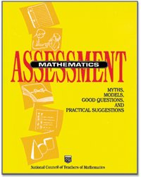 Mathematics Assessment: Myths, Models, Good Questions, and Practical Suggestions