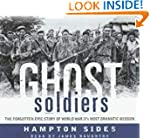 Ghost Soldiers: The Forgotten Epic St...