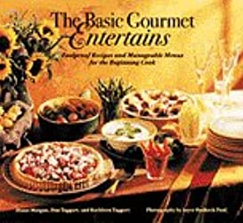 The Basic Gourmet Entertains: Foolproof Recipes and Manageable Menus for the Beginning Cook