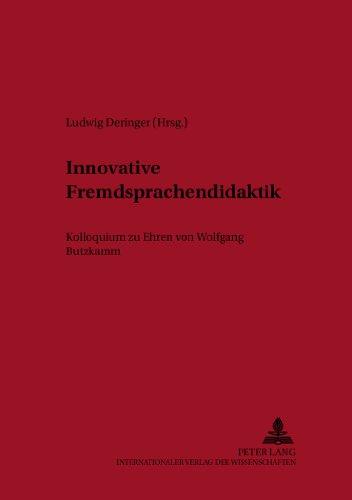 Innovative Fremdsprachendidaktik: Kolloquium Zu Ehren Von Wolfgang Butzkamm (German Edition)