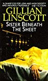 Sister Beneath the Sheet (0708853935) by Linscott, Gillian