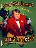 Goodbye Jumbo...Hello Cruel World (0670837660) by Louie Anderson
