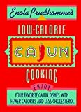 img - for Enola Prudhomme's Low-calorie Cajun Cooking - Enjoy Your Favorite Cajun Dishes With Fewer Calories And Less Cholesterol book / textbook / text book