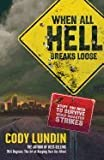 img - for When All Hell Breaks Loose (Stuff You Need to Survive When Disaster Strikes) book / textbook / text book