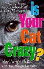 Is Your Cat Crazy? : Solutions from the Casebook of a Cat Therapist, JOHN C. WRIGHT, JUDI WRIGHT LASHNITS
