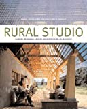 img - for Rural Studio: Samuel Mockbee and an Architecture of Decency [Paperback] book / textbook / text book