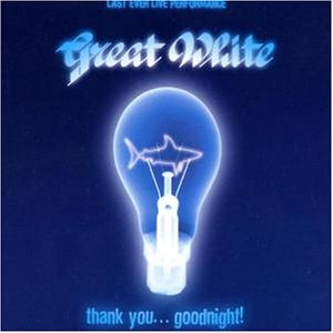 Great White - Thank You Goodnight - Zortam Music