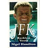 JFK: Reckless Youth v. 1: The Life and Death of an American Presidentby Nigel Hamilton