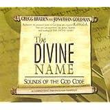 "The Divine Name: Sounds of the God Codevon ""Gregg Braden"""