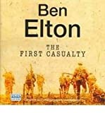 Ben Elton The First Casualty