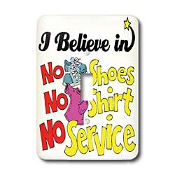 Dooni Designs I Believe In Designs - I Believe In No Shoes Shirt No Service - Light Switch Covers - single toggle switch