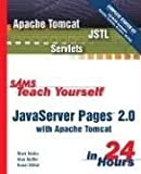 img - for Sams Teach Yourself JavaServer Pages 2.0 with Apache Tomcat in 24 Hours, Complete Starter Kit (Sams Teach Yourself...in 24 Hours) by Wutka, Mark, Moffet, Alan, Mittal, Kunal (2003) Hardcover book / textbook / text book