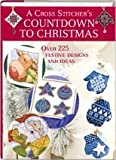 img - for A Cross Stitcher's Countdown to Christmas (Christmas Cross Stitch Collection) book / textbook / text book