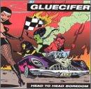Head to Head Boredom - Gluecifer