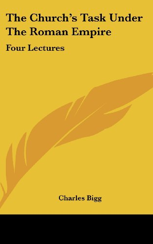 The Church's Task Under The Roman Empire: Four Lectures