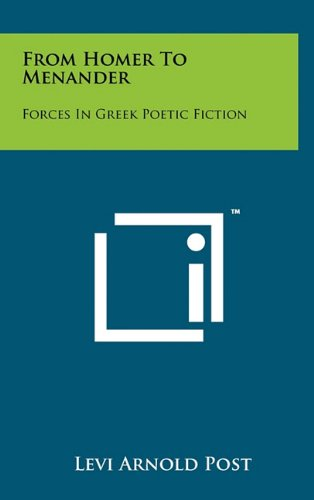 From Homer to Menander: Forces in Greek Poetic Fiction