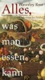 Alles, was man essen kann. (3821847344) by Waverly Root