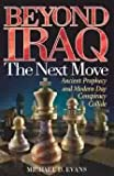 Beyond Iraq: The Next Move-Ancient Prophecy and Modern Day Conspiracy Collide