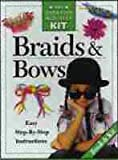 img - for Braids and Bows (The Creative Activity Kit) book / textbook / text book