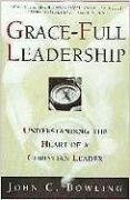GraceFull Leadership: Understanding the Heart of a Christian Leader Picture