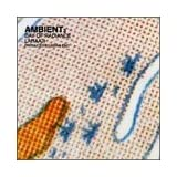 Ambient 3: Day of Radiance ~ Brian Eno
