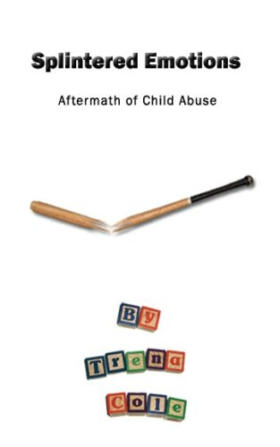 Splintered Emotions: Aftermath of Child Abuse