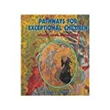 Pathways for Exceptional Children: School, Home, and Culture (0314045635) by Kaplan, Paul S.