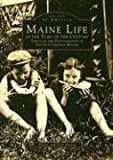 Maine Life at the Turn of the Century: Through the Photographs of Nettie Cummings Maxim (Images of America: Maine) (Images of America (Arcadia Publishing)) (0752402404) by Diane Barnes